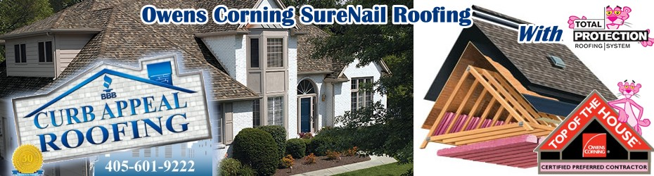 Curb Appeal Roofing Construction Owens Corning total Protection Roofing System and SureNail Shingle